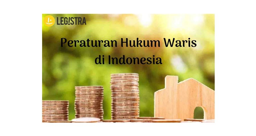 peraturan hukum waris di Indonesia
